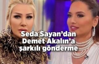 Seda Sayan'dan Demet Akalın'a şarkılı gönderme