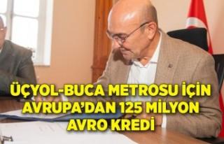 Üçyol-Buca Metrosu için Avrupa'dan 125 milyon...
