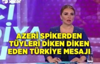 Azeri spikerden tüyleri diken diken eden Türkiye...