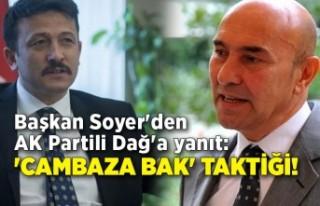 Başkan Soyer'den AK Partili Dağ'a yanıt:...