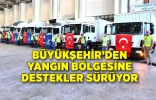Büyükşehir'den yangın bölgesine destekler sürüyor