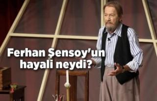 """Ferhan Şensoy """"İçimde ukde kaldı"""" demişti!"""