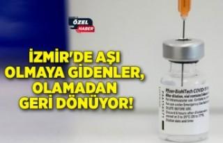 İzmir'de aşı olmaya gidenler, olamadan geri...