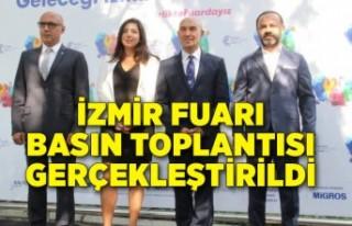 İzmir Fuarı Basın Toplantısı gerçekleştirildi