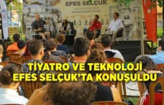 Tiyatro ve teknoloji Efes Selçuk'ta konuşuldu