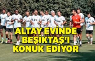 Altay, evinde Beşiktaş'ı konuk ediyor