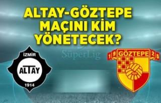 Altay-Göztepe maçını kim yönetecek?