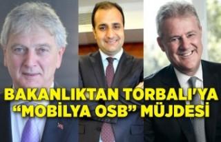 """Bakanlıktan Torbalı'ya """"Mobilya OSB"""" müjdesi"""