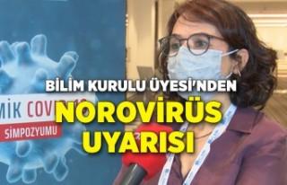 Bilim Kurulu Üyesi'nden Norovirüs uyarısı