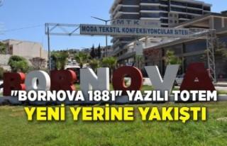 """""""Bornova 1881"""" yazılı totem yeni yerine..."""