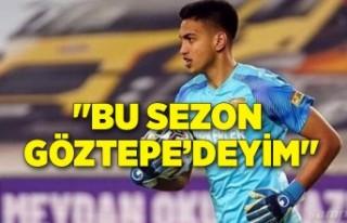 """Bu sezonGöztepe'deyim"""
