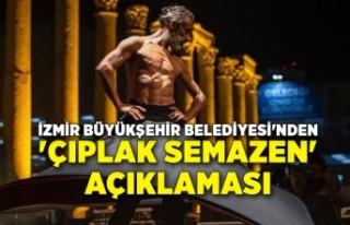 Büyükşehir'den 'Çıplak Semazen'...