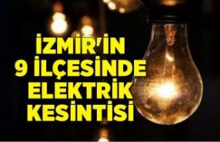 İzmir'in 9 ilçesinde elektrik kesintisi