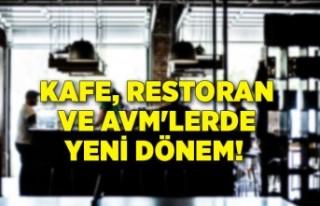 Kafe, restoran ve AVM'lerde yeni dönem!