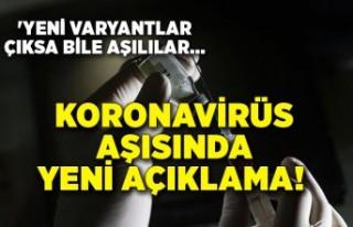 Koronavirüs aşısında yeni açıklama! 'Yeni...