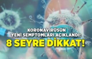 Koronavirüsün yeni semptomları açıklandı: 8...