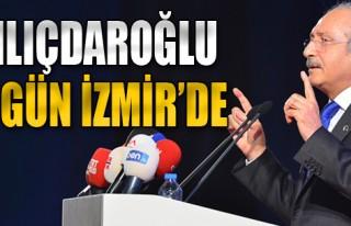 Kılıçdaroğlu 3 Gün İzmir'de