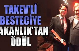 TAKEVli Besteciye Kültür Bakanlığı'ndan Ödül...