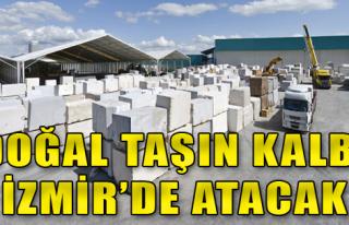 Doğal taşın kalbi İzmir'de atacak