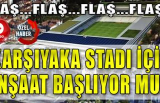 Karşıyaka Stadı için flaş gelişme