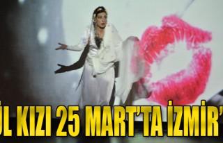Kül Kızı 25 Mart'ta İzmir'de
