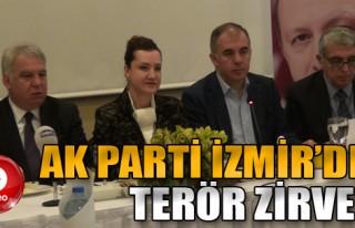 AK Parti İzmir'den Terör Zirvesi