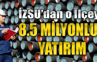 İZSU'dan O İlçeye 8.5 Milyon Liralık Yatırım