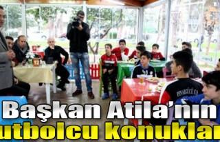 Başkan Atila'nın Futbolcu Konukları