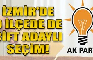 AK Parti İzmir'de o ilçede de çift adaylı seçim!