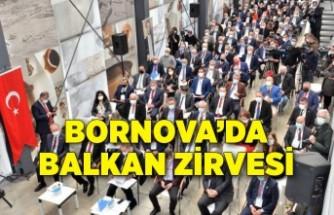 Bornova'da Balkan zirvesi: 'Bir sinerji oluşturulmalı'