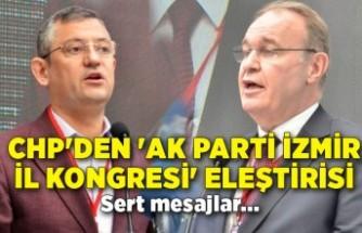 CHP'den 'AK Parti İzmir İl Kongresi' eleştirisi