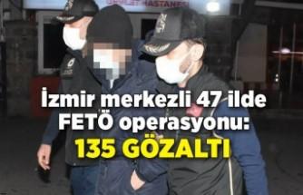 İzmir merkezli 47 ilde FETÖ operasyonu: 135 gözaltı