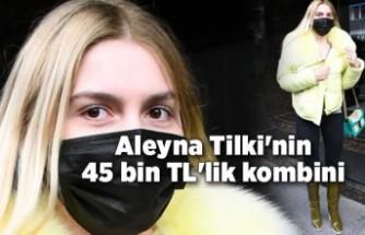 Aleyna Tilki'nin 45 bin TL'lik kombini
