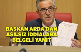 Başkan Arda'dan asılsız iddialara belgeli yanıt