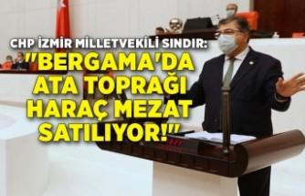 """""""Bergama'da ata toprağı haraç mezat satılıyor!"""""""