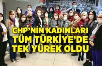 CHP'nin kadınları tüm Türkiye'de tek yürek oldu