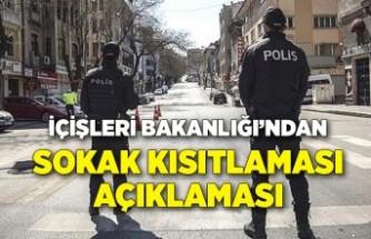 İçişleri Bakanlığı'ndan 'sokak kısıtlaması' açıklaması