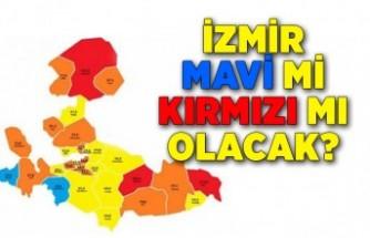 İzmir'de harita mavi mi kırmızı mı olacak?