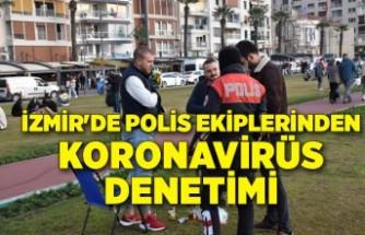 İzmir'de polis ekiplerinden koronavirüs denetimi