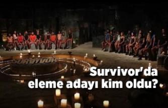 Survivor'da eleme adayı kim oldu?