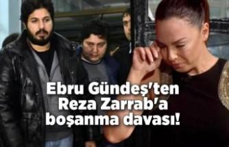 "Ebru Gündeş'ten Reza Zarrab'a boşanma davası! ""İhanete uğradım"""