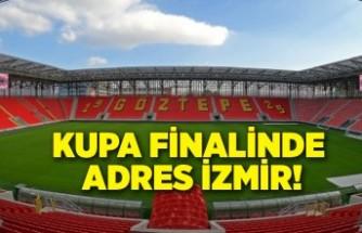 Kupa finalinde adres İzmir!