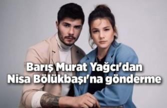 Barış Murat Yağcı'dan Nisa Bölükbaşı'na gönderme