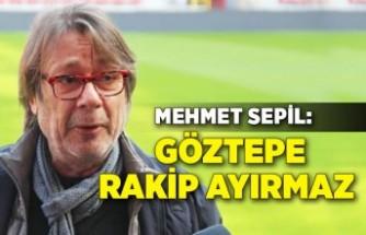 Başkan Mehmet Sepil: Göztepe rakip ayırmaz