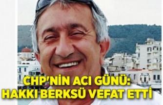 CHP'nin acı günü: Hakkı Berksü vefat etti