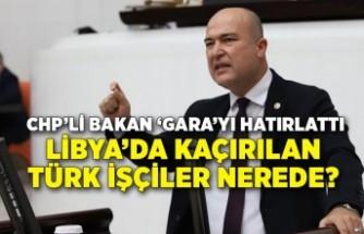 CHP'li Bakan 'Gara'yı hatırlattı
