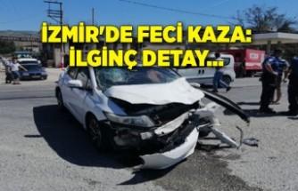 İzmir'de feci kaza: İlginç detay...