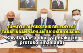 Karabağlar'a okul yapmak için protokol imzalandı