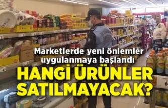 Marketlerde yeni önlemler uygulanmaya başlandı