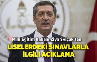 Milli Eğitim Bakanı Ziya Selçuk'tan liselerdeki sınavlarla ilgili açıklama